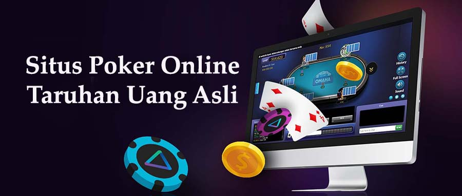 Situs Judi Poker Online Terbaik Permainan Uang Asli Terpercaya